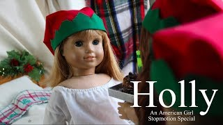 HOLLY (American Girl Doll Stopmotion Special)
