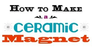 How to Make a Ceramic Magnet - Stronger Magnets for your Button Maker