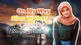 Download On My Way - Alan Walker Ft Sabrina Carpenter&Farruko Versi Indo Cover by Eltasya Natasha Mp3