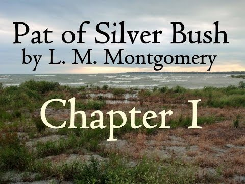 Pat of Silver Bush by L. M. Montgomery - Chapter 1 Introduces Pat