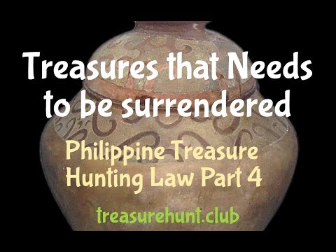 Treasures That Needs To Be Surrendered – Philippine Treasure Hunting Law Part 4