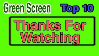 Top 10 Thanks For Watching Green Screen Effect 2019  JUST4U OFFICIAL  IMRAN RAJPOOT