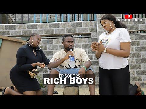 RICH BOYS - SIRBALO COMEDY ( EPISODE 25 )