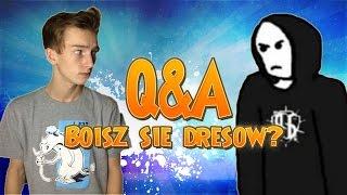CZY BOISZ SIĘ DRESÓW? - Q&A #5