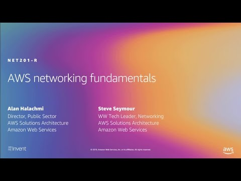 AWS re:Invent 2019: [REPEAT 2] AWS networking fundamentals (NET201-R2)