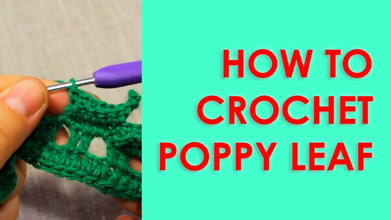 Crochet poppy leaf how to crochet leaf irish crochet wika crochet crochet poppy leaf how to crochet leaf irish crochet wika crochet youtube bankloansurffo Image collections