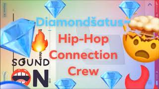 ~Diamondšatus~ Hip-Hop Connection Crew