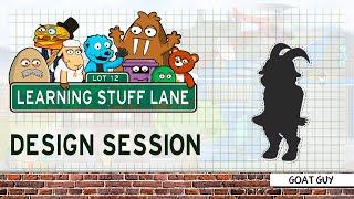 Learning Stuff Lane: Design Session - Goat Guy