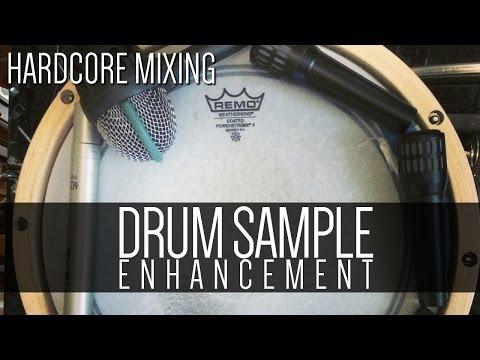 Drum Sample Enhancement - Hardcore Mixing