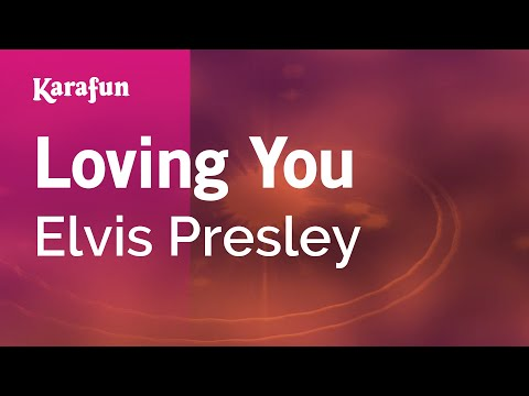 Elvis Presley - Loving You (Karaoke)