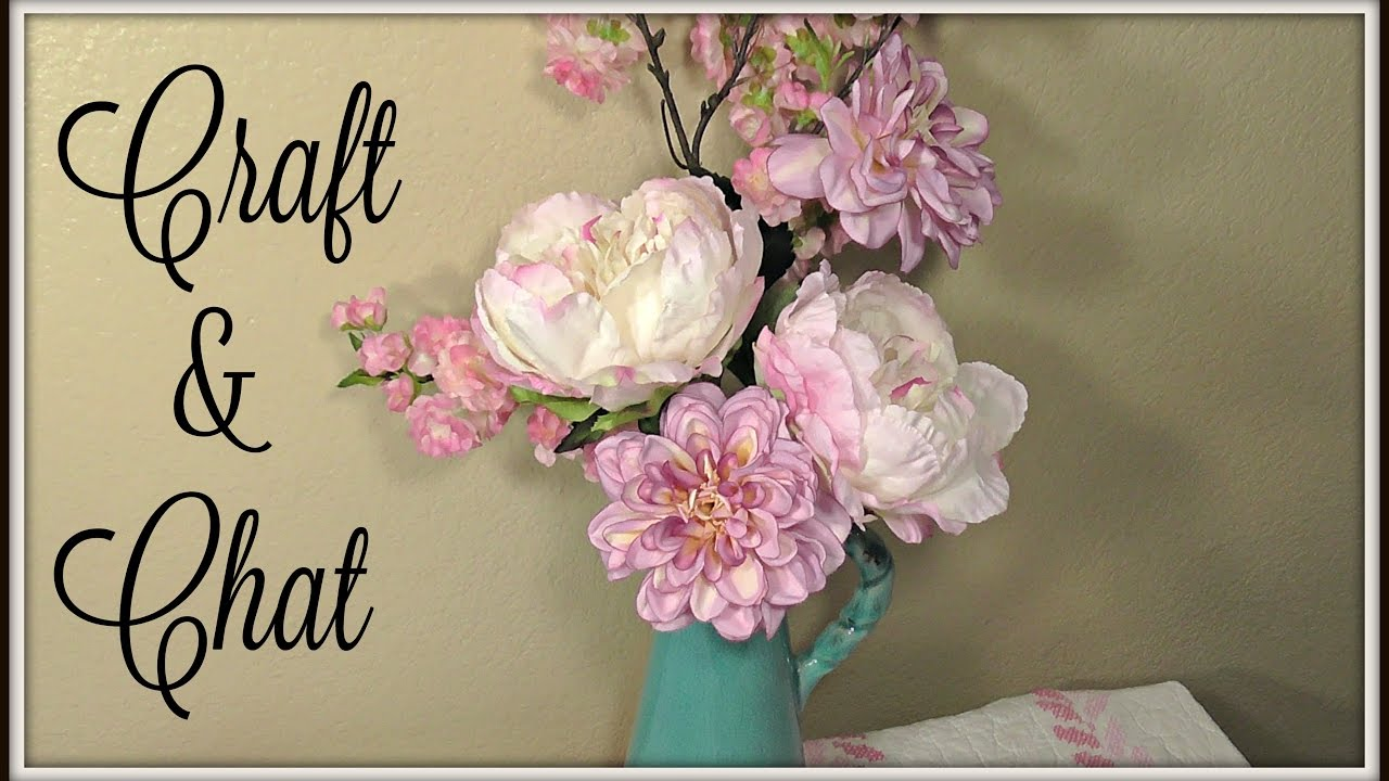 Craft & Chat Shabby Chic Floral Arrangement YouTube