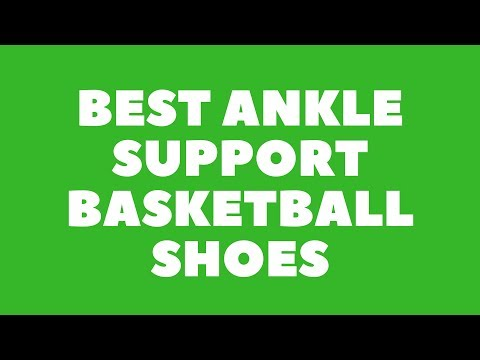 best-ankle-support-basketball-shoes-2019