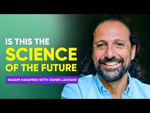 The Physics of Spirituality   Nassim Haramein with Vishen Lakhiani