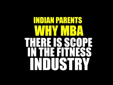 Why MBA- there is scope in the Indian fitness industry