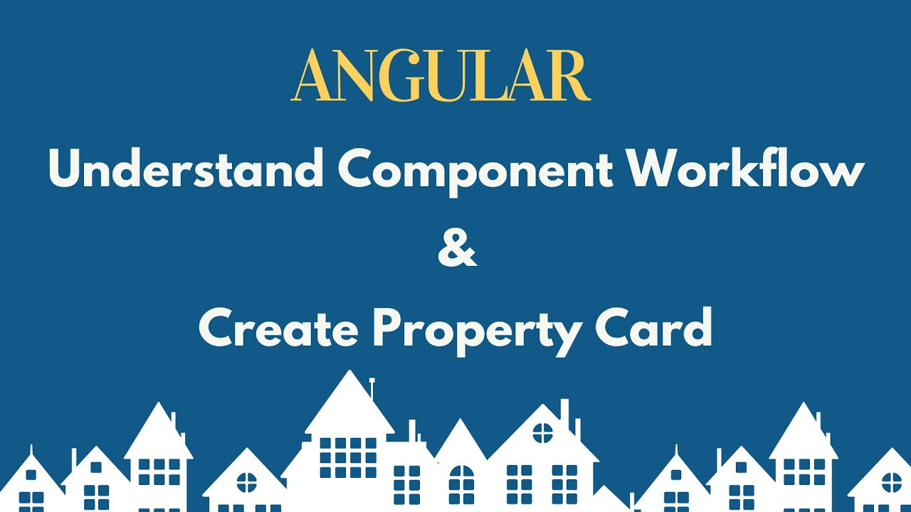 Component workflow and create property card component