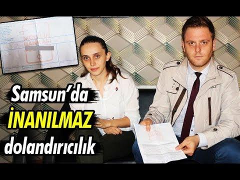 Samsun'da İnanılmaz Dolandırıcılık