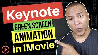 Keynote for Mac: How to Use Animations in iMovie Using Green Screen
