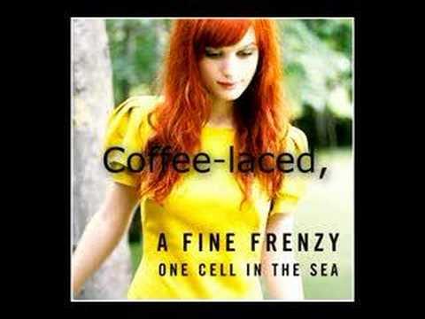 A Fine Frenzy - Ashes & Wine  (With Lyrics)