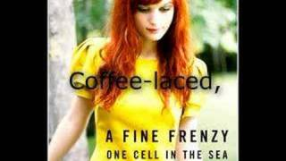 A Fine Frenzy - Ashes & Wine  (With Lyrics)