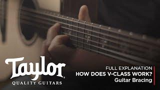 How does V-Class Guitar Bracing Work? | Taylor Guitars