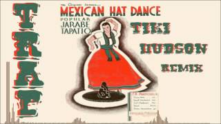 Mexican Hat Dance (TiKi Hudson Trap ReMiX)