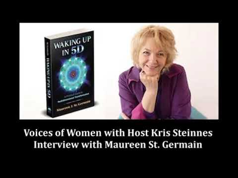 Waking Up in 5D - Voices of Women with Host Kris Steinnes radio Interview with Maureen St Germain