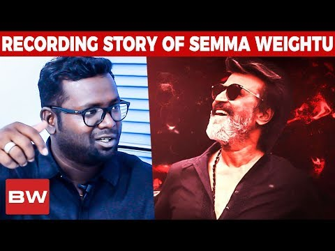 Semma Weightu - Recording Story | Kaala | Arunraja Kamaraj | Rajinikanth | Santhosh Narayanan