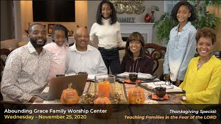 11.25.20 - Teaching Families in the Fear of the LORD (Thanksgiving)
