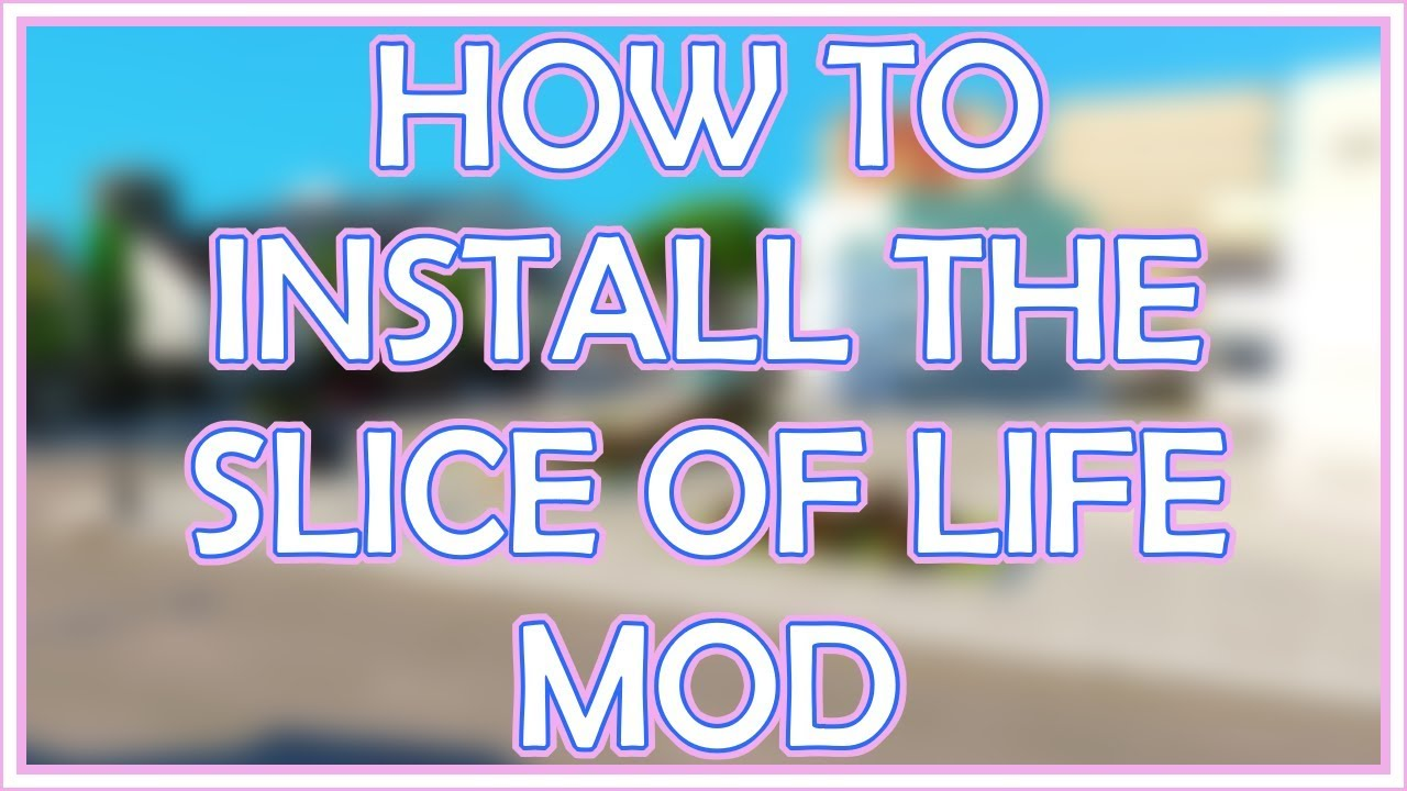 EASY TUTORIAL HOW TO INSTALL THE SLICE OF LIFE MOD FOR THE SIMS