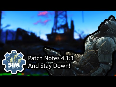 Sim Settlements Patch Notes V4.1.3 - And Stay Down!