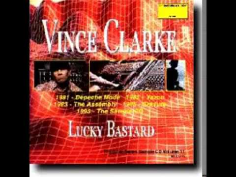 Vince Clarke - Lucky Bastard