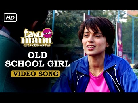 Old School Girl (Official Video Song) | Tanu Weds Manu Returns | Kangana Ranaut & R. Madhavan