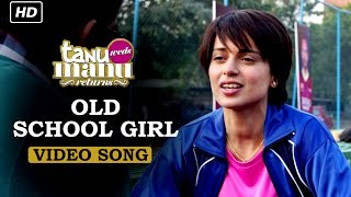 Old School Girl (Official Video Song) | Tanu Weds Manu Returns | Kangana Ranaut & R. Madhavan(Click here for Full Movie ☛ http://bit.ly/TanuWedsManuReturnsFullMovie As Datto sings her heart out with some 'Haryanvi Jazz' Manu falls deep in love once ..., 2015-05-27T06:30:01.000Z)