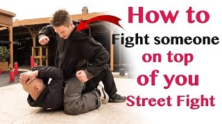 How to fight someone on top of you Street Fight – wing chun