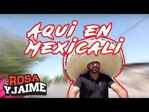 Aqui en Mexicali
