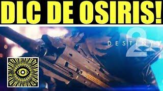 Destiny 2 - DLC La Maldición de Osiris! Trailer de Acción Real & Trailer de Sparrow Exclusiva!
