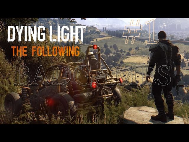 Dying Light The Following - O Inicio #1