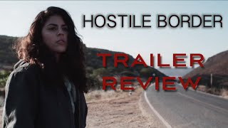 Hostile Border Trailer Review