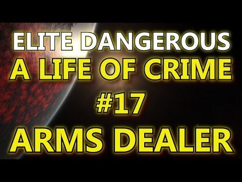 Elite Dangerous - A Life Of Crime #17 - Arms Dealer