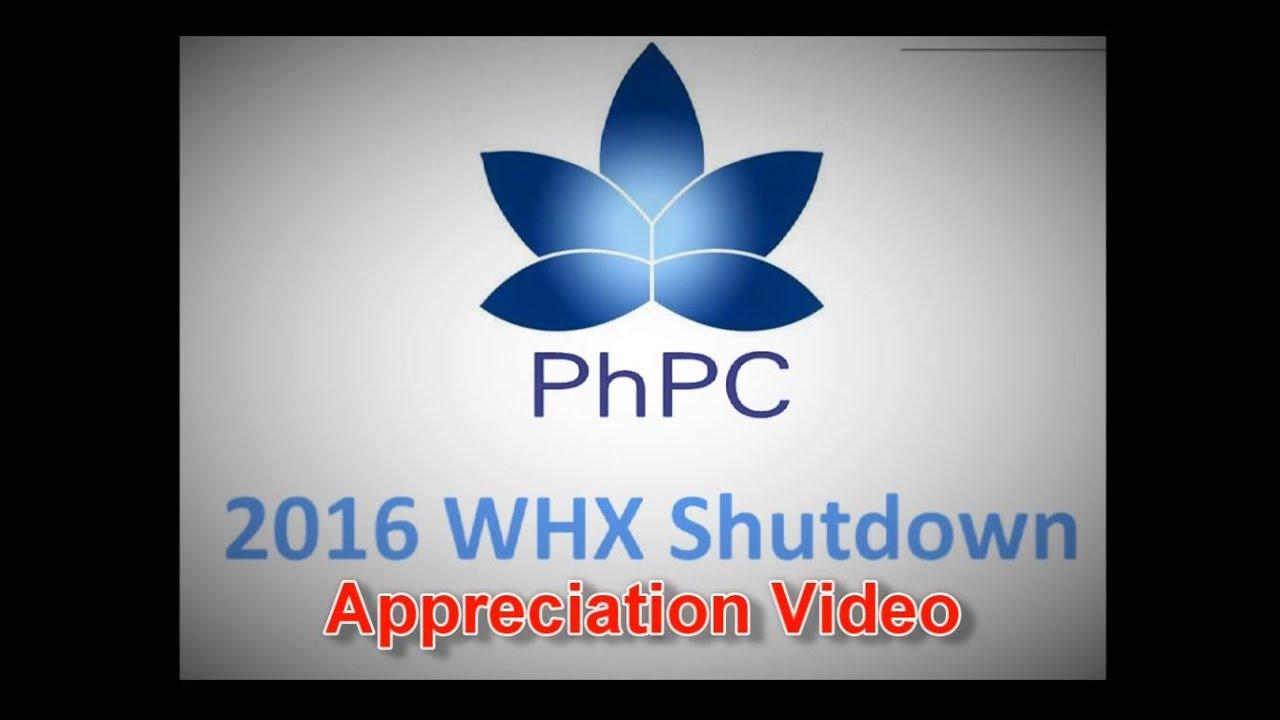 Phpc Whx Appreciation Video Shutdown Youtube