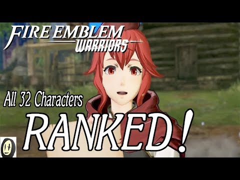 Fire Emblem Warriors - The ULTIMATE Roster Tier List (DLCs Included!)