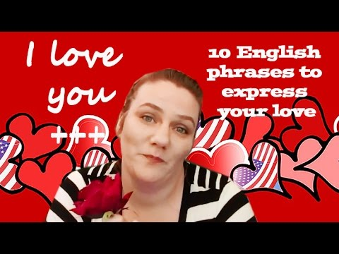 I LOVE YOU +++! 10 English phrases to express your love. Easy English, ESL, Learn English, Basic