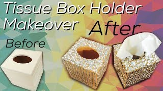 DIY Tissue Box Holder Glam Makeover
