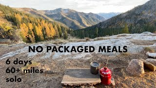 SOLO HIKE, 6 days, NO packaged meals?  It can be done - Part 4 | Easy backpacking meals