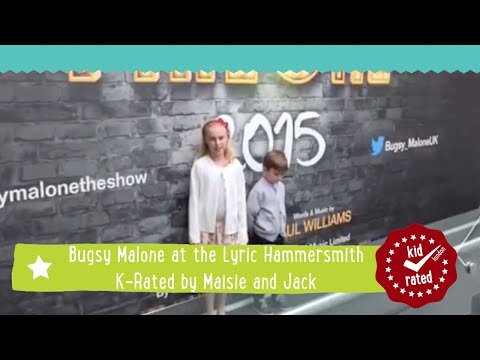 Bugsy Malone at the Lyric Hammersmith K-Rated by Maisie & Jack