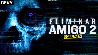 Eliminar Amigo 2 ( unfriended 2 Dark Web)  En 10 Minutos + Finales Alternativos