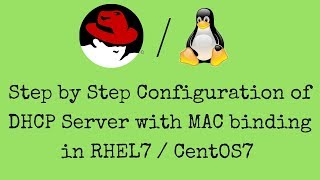 Step by step configuration of DHCP Server with mac binding in RHEL7 / CentOS7 - [Hindi]