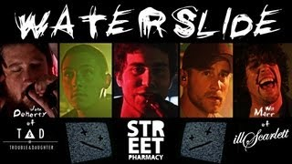 Waterslide - Street Pharmacy ft. Will Marr of illScarlett + John Doherty of Trouble & Daughter