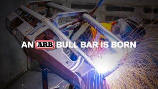An ARB Bull Bar Is Born | ARB 4x4 Accessories