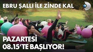 Ebru Şallı ile Zinde Kal Pazartesi Başlıyor!